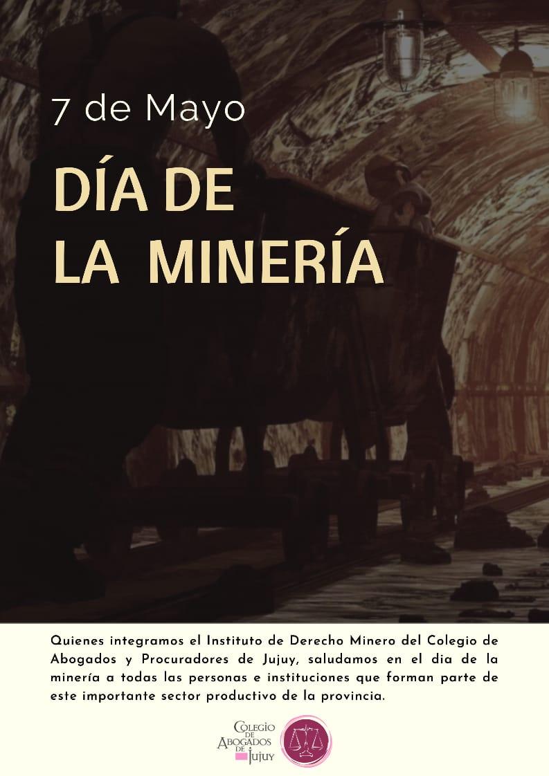 7 de Mayo. Día de la Minería, saludamos a todas las personas e instituciones mineras