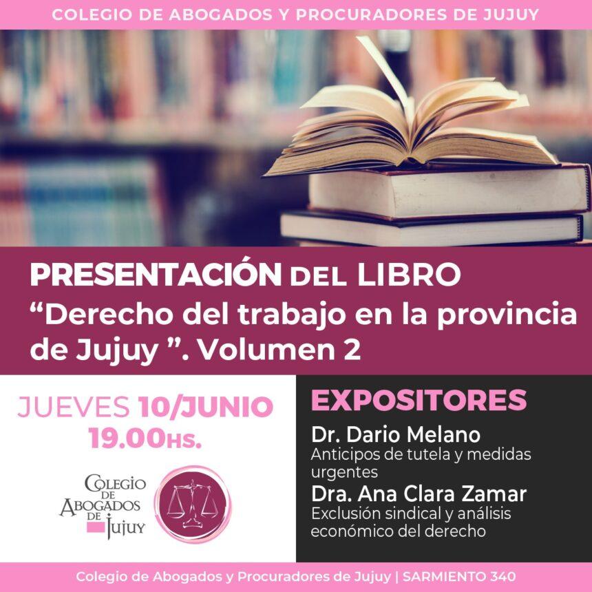 """Presentación del Libro """"Derecho del trabajo en la provincia de Jujuy """". Volumen 2"""